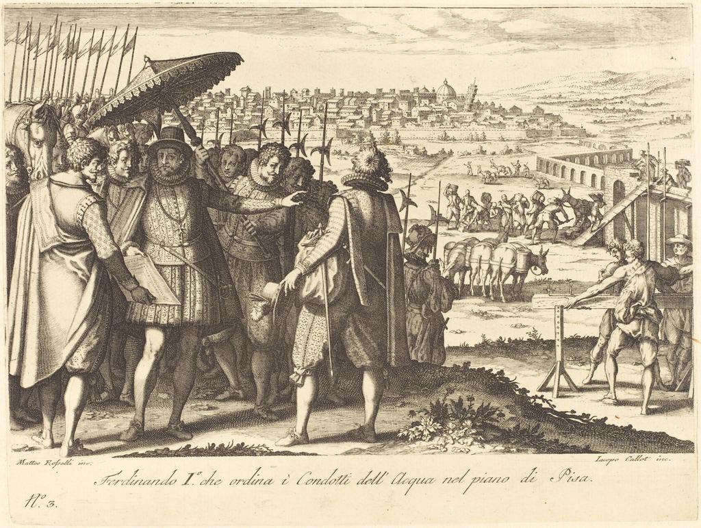 Jacques Callot, Ferdinando I de' Medici ordina i lavori dell'acquedotto da Asciano a Pisa, ca 1614, fonte www.artsy.net