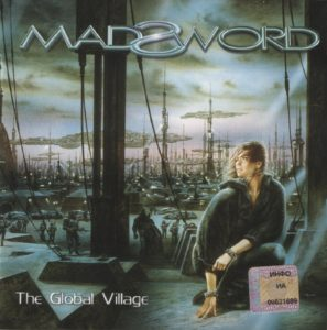 fonte: http://www.metal-archives.com/albums/Madsword/The_Global_Village/4086