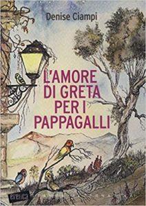 L'amore di Greta per i pappagalli Denise Ciampi